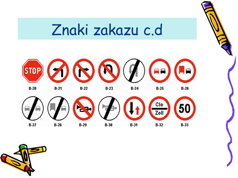 Znaki zakazu c.d