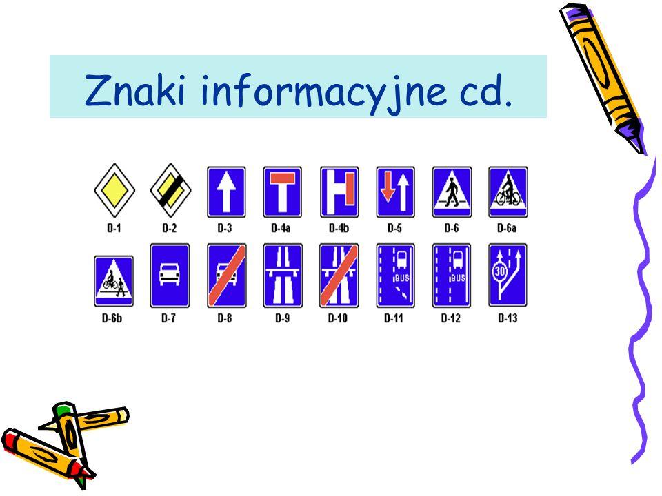 Znaki informacyjne cd.