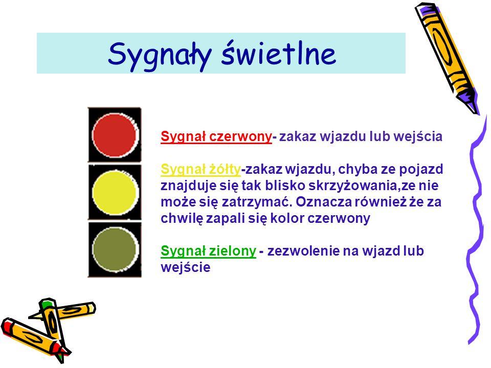 Sygnały świetlne Sygnał czerwony- zakaz wjazdu lub wejścia