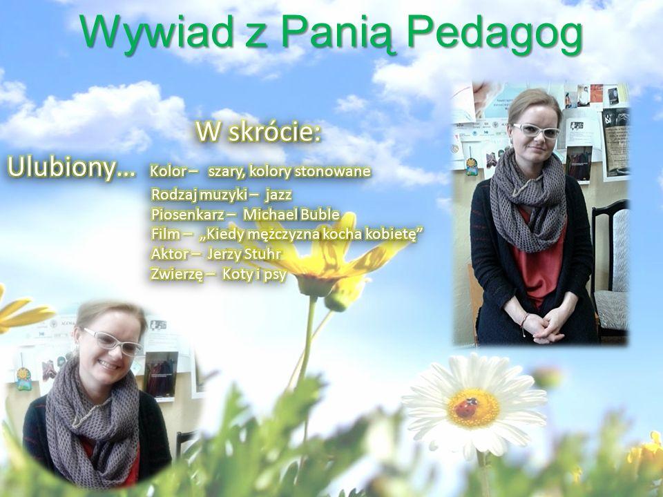 Wywiad z Panią Pedagog W skrócie: