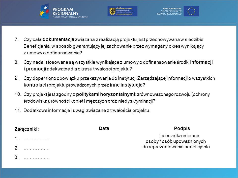 Czy cała dokumentacja związana z realizacją projektu jest przechowywana w siedzibie Beneficjenta, w sposób gwarantujący jej zachowanie przez wymagany okres wynikający z umowy o dofinansowanie