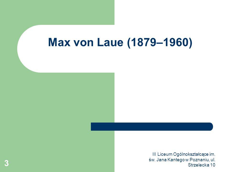Max von Laue (1879–1960) III Liceum Ogólnokształcące im.
