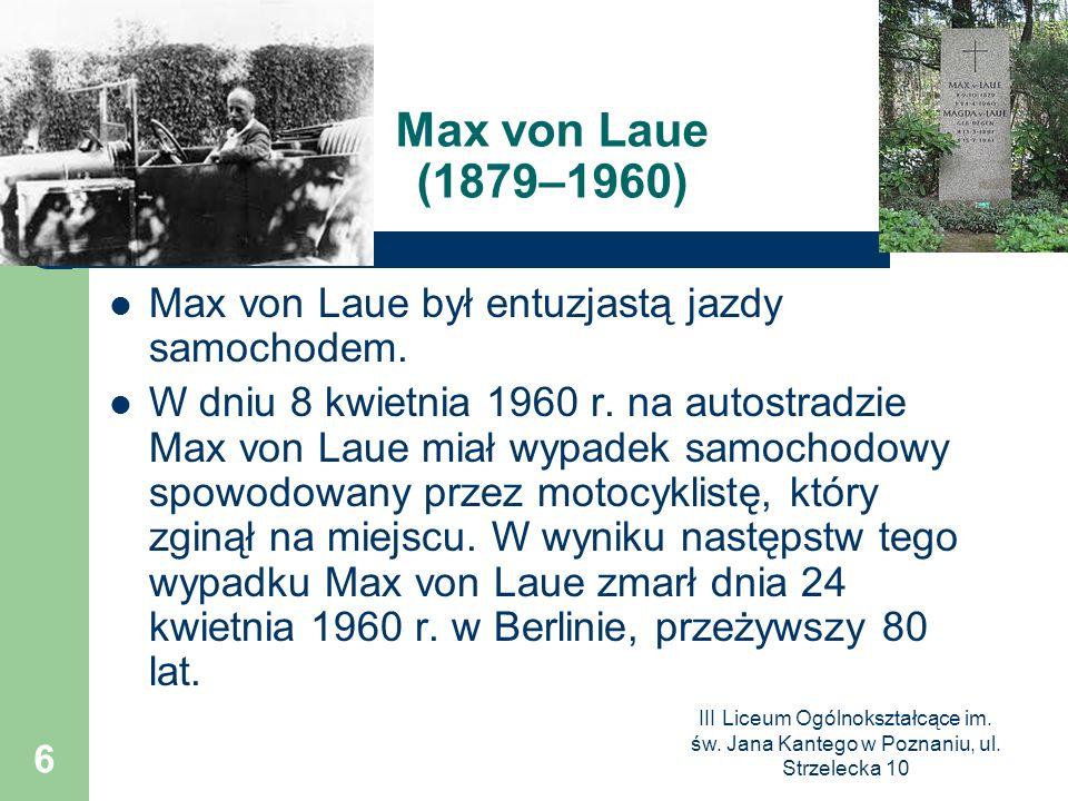 Max von Laue (1879–1960) Max von Laue był entuzjastą jazdy samochodem.