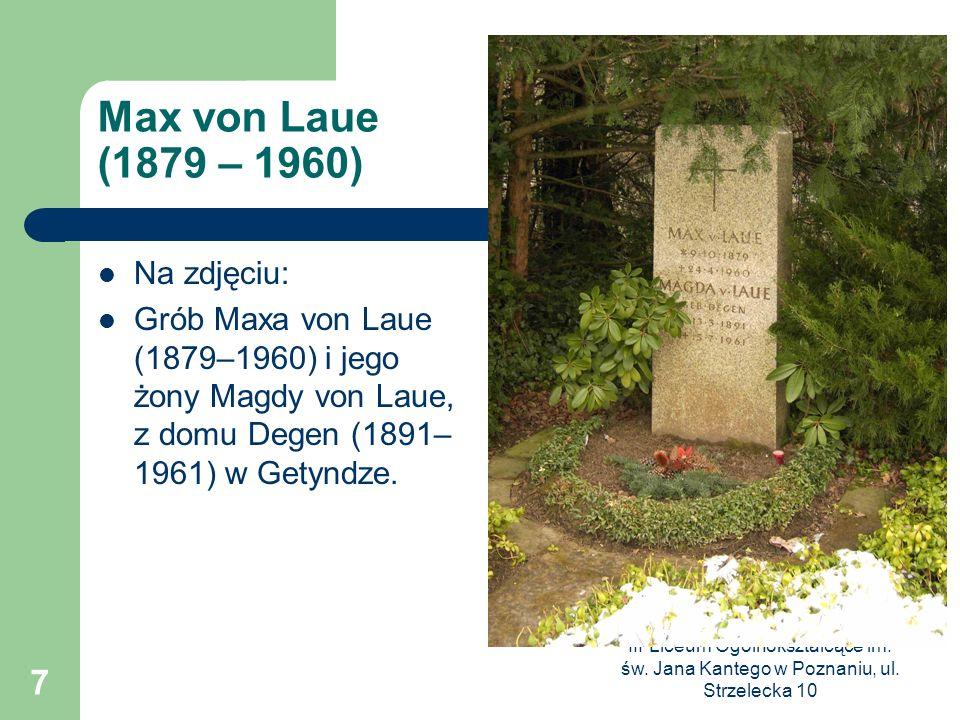 Max von Laue (1879 – 1960) Na zdjęciu: