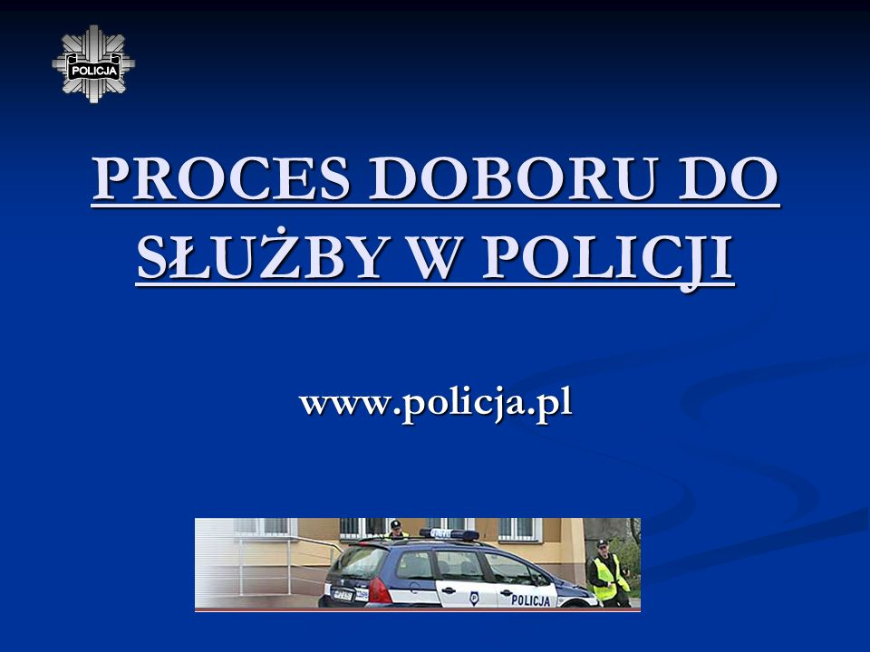 PROCES DOBORU DO SŁUŻBY W POLICJI