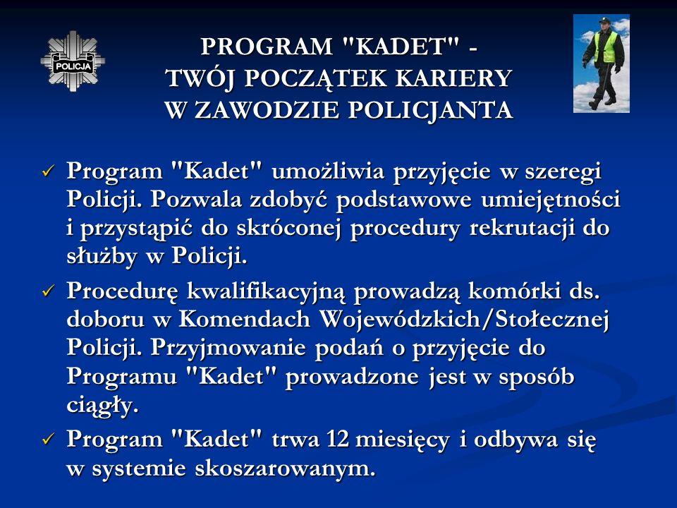 PROGRAM KADET - TWÓJ POCZĄTEK KARIERY W ZAWODZIE POLICJANTA