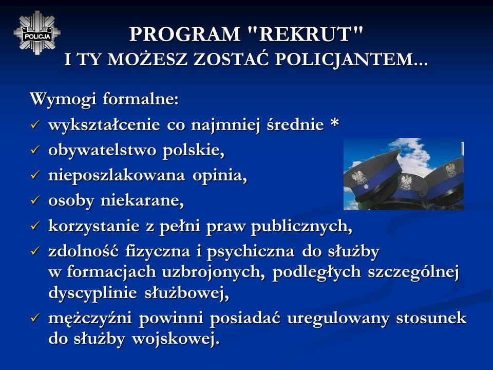 PROGRAM REKRUT I TY MOŻESZ ZOSTAĆ POLICJANTEM...