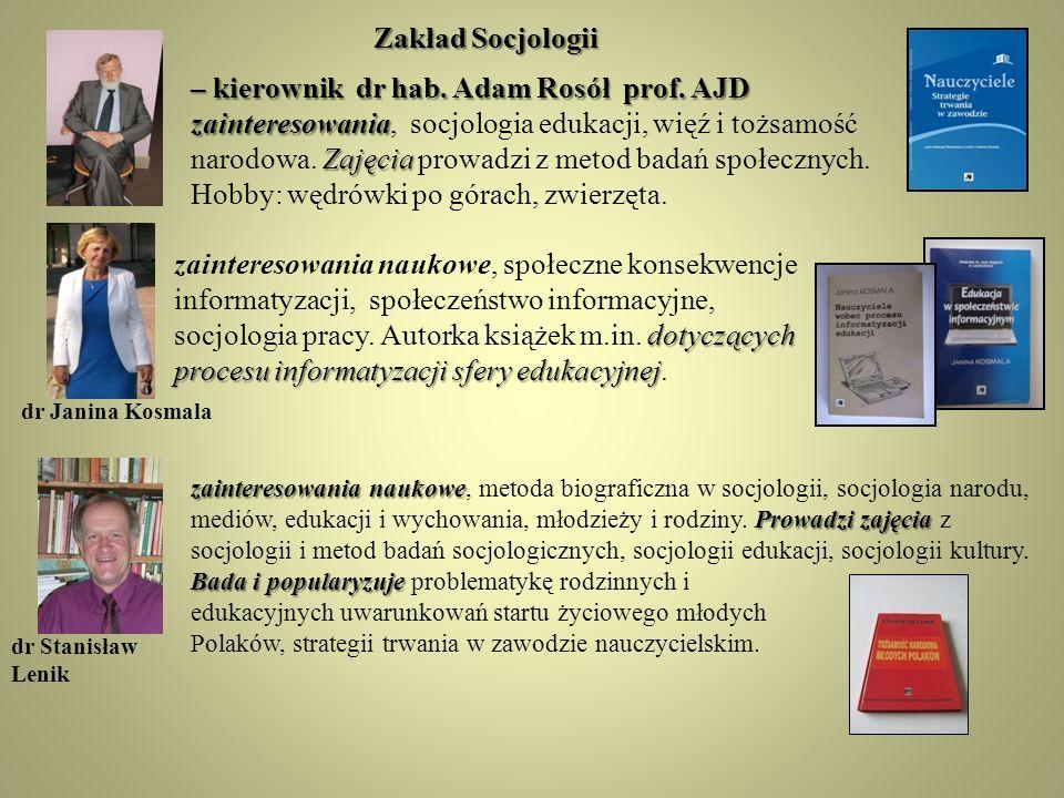 – kierownik dr hab. Adam Rosół prof. AJD