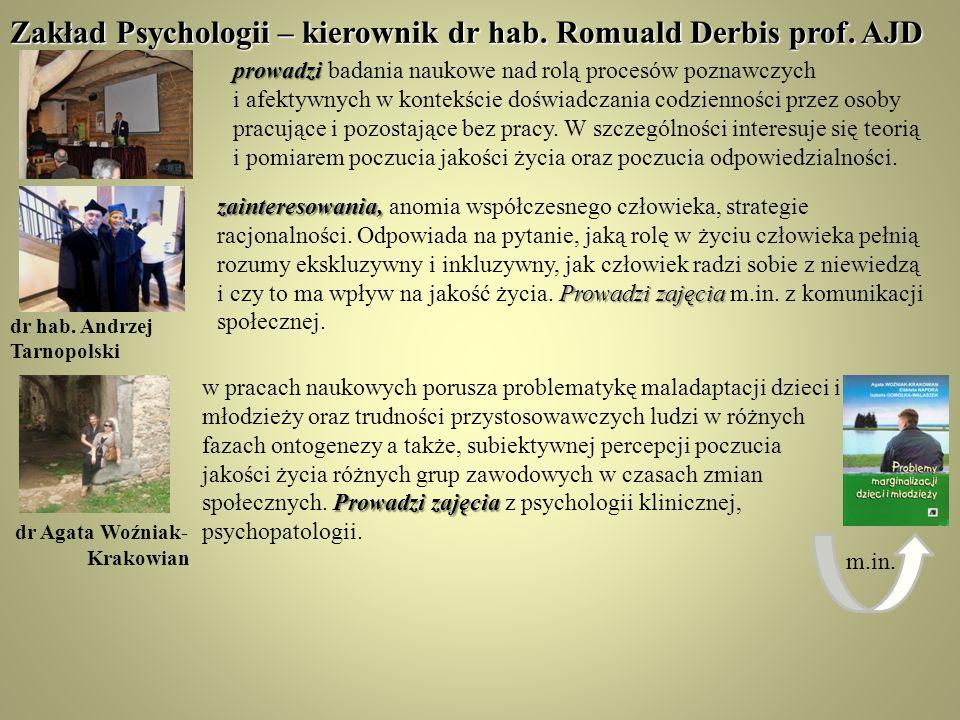 Zakład Psychologii – kierownik dr hab. Romuald Derbis prof. AJD