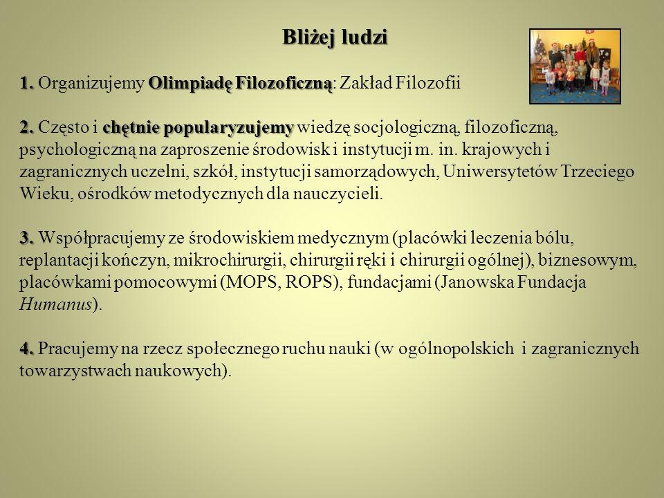 Bliżej ludzi 1. Organizujemy Olimpiadę Filozoficzną: Zakład Filozofii