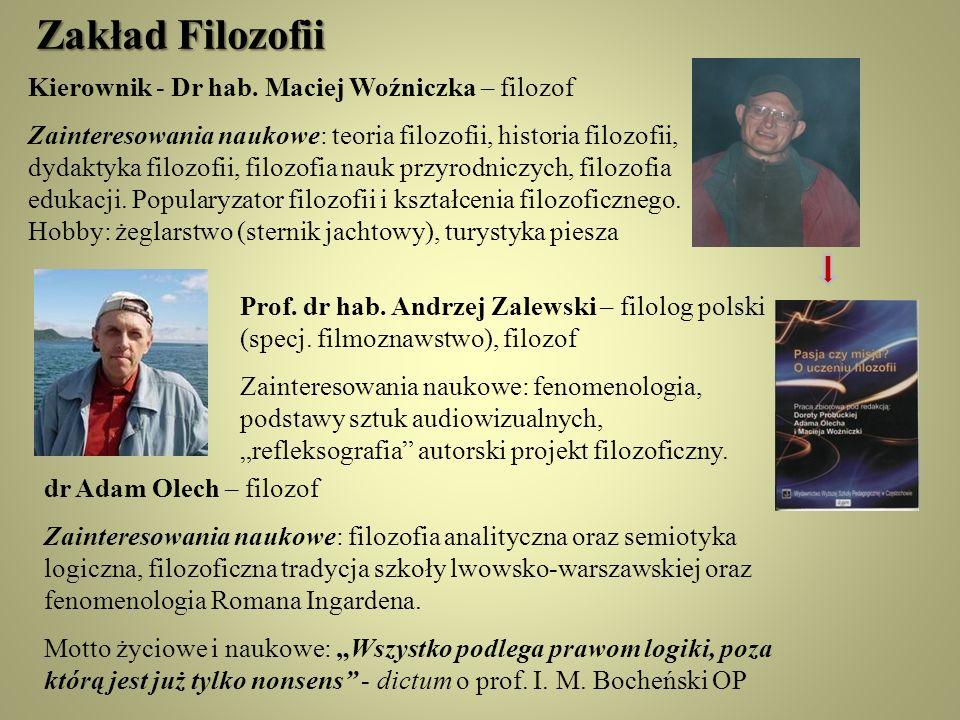 Zakład Filozofii Kierownik - Dr hab. Maciej Woźniczka – filozof