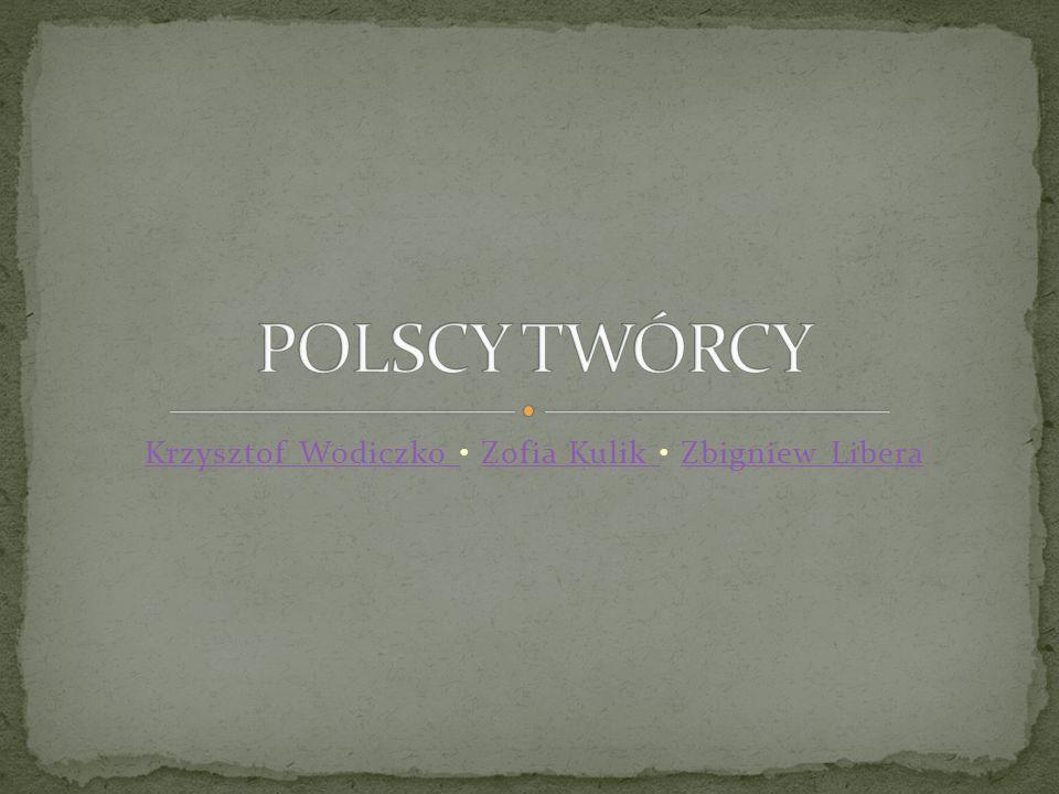 Krzysztof Wodiczko • Zofia Kulik • Zbigniew Libera