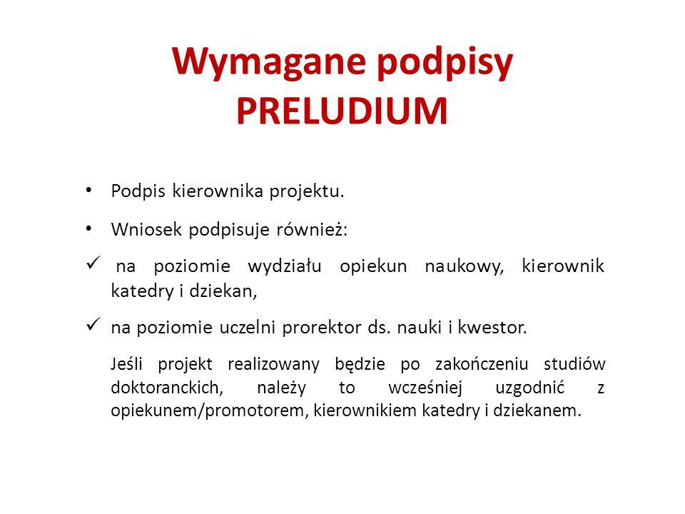 Wymagane podpisy PRELUDIUM