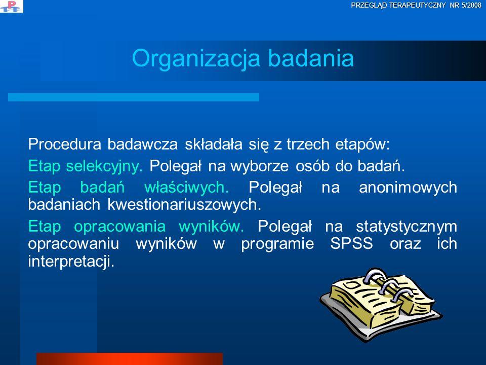 Organizacja badania Procedura badawcza składała się z trzech etapów: