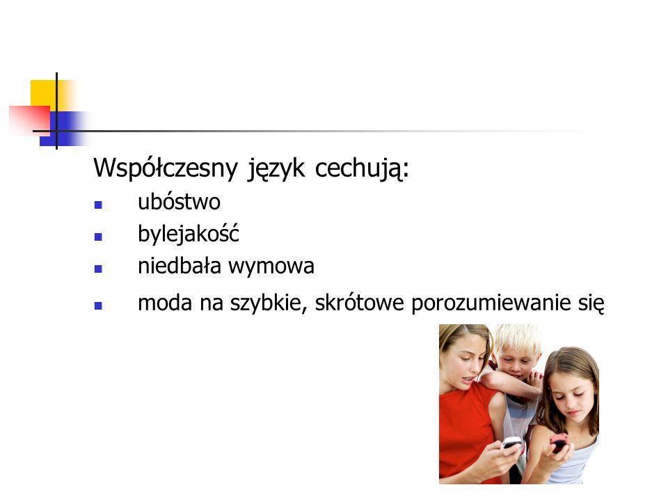 Współczesny język cechują: