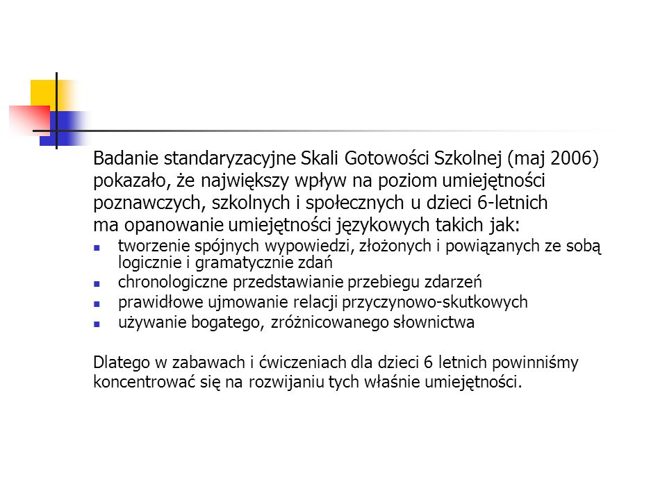 Badanie standaryzacyjne Skali Gotowości Szkolnej (maj 2006)