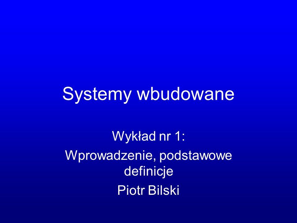 Wykład nr 1: Wprowadzenie, podstawowe definicje Piotr Bilski
