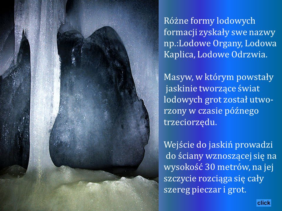 Różne formy lodowych formacji zyskały swe nazwy np
