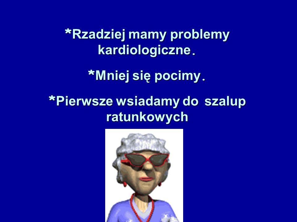 Rzadziej mamy problemy kardiologiczne. Mniej się pocimy