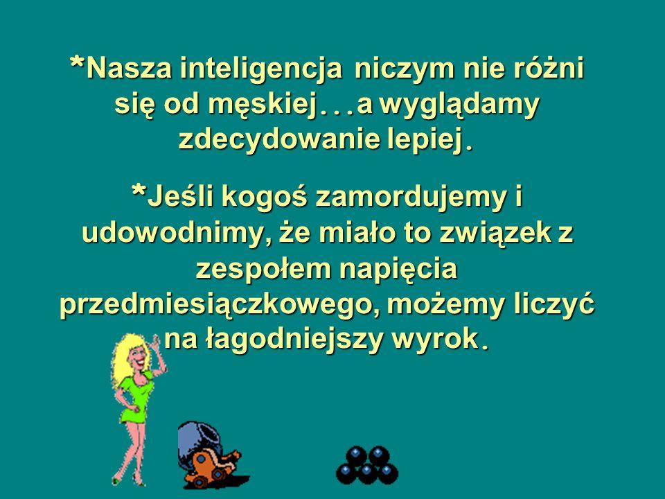 Nasza inteligencja niczym nie różni się od męskiej