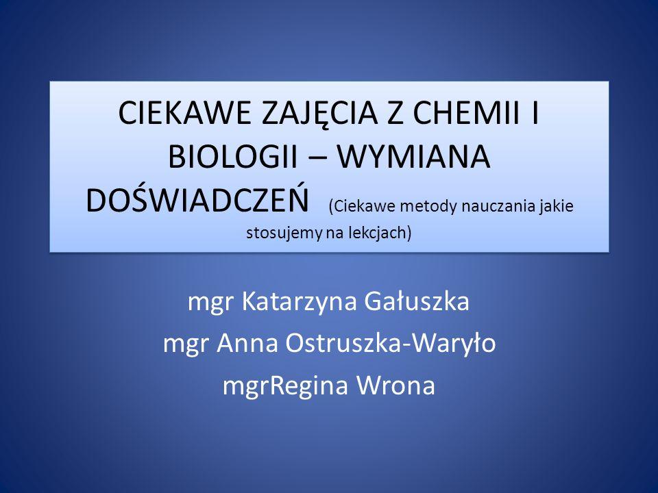 mgr Katarzyna Gałuszka mgr Anna Ostruszka-Waryło mgrRegina Wrona