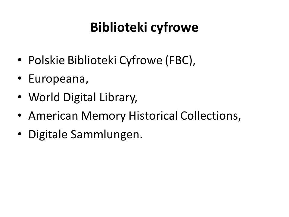 Biblioteki cyfrowe Polskie Biblioteki Cyfrowe (FBC), Europeana,