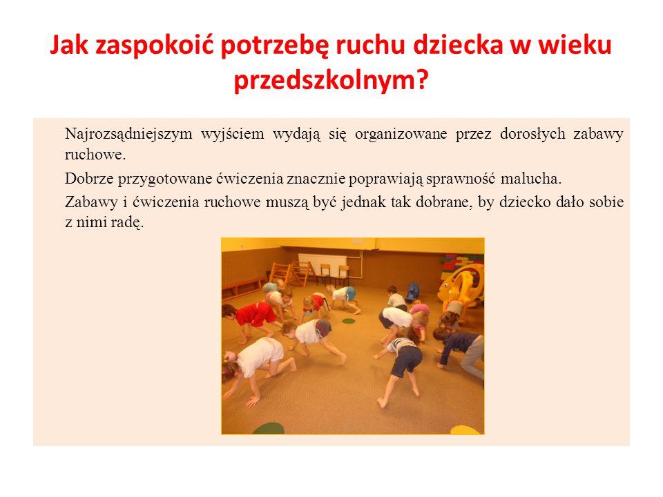 Jak zaspokoić potrzebę ruchu dziecka w wieku przedszkolnym