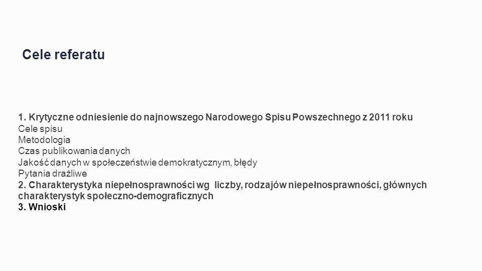 Cele referatu 1. Krytyczne odniesienie do najnowszego Narodowego Spisu Powszechnego z 2011 roku. Cele spisu.