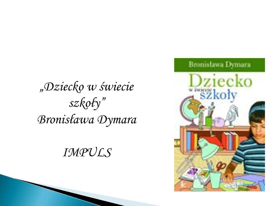 """""""Dziecko w świecie szkoły Bronisława Dymara IMPULS"""