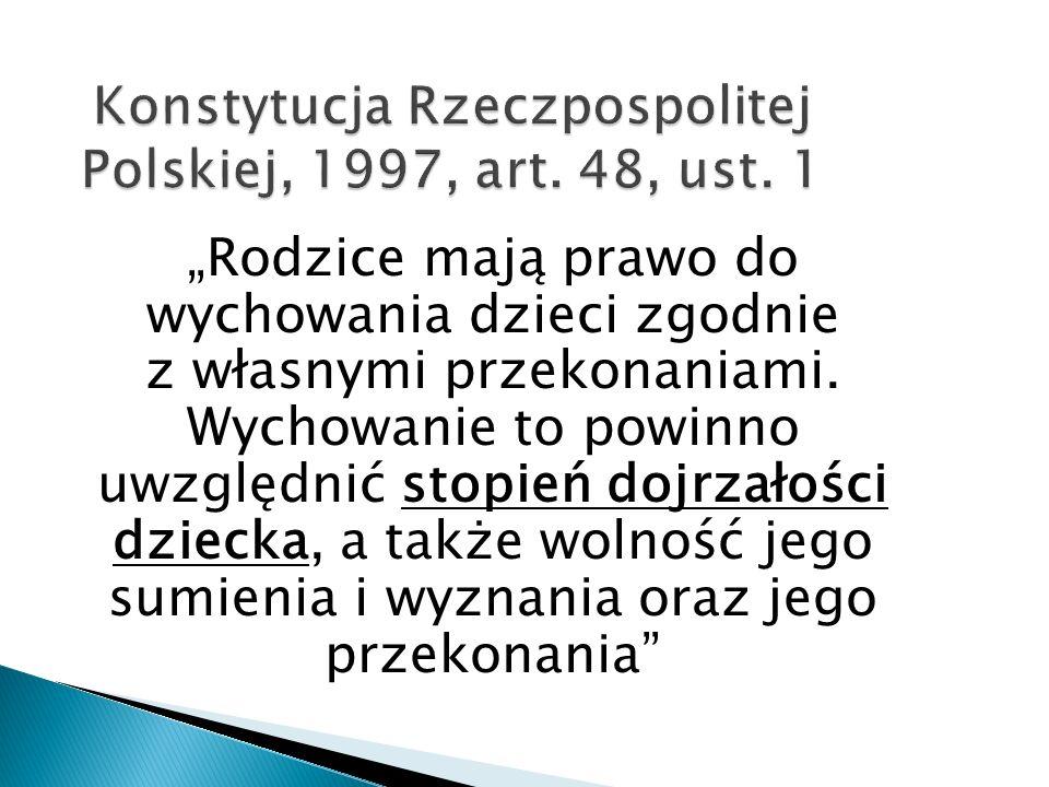 Konstytucja Rzeczpospolitej Polskiej, 1997, art. 48, ust. 1