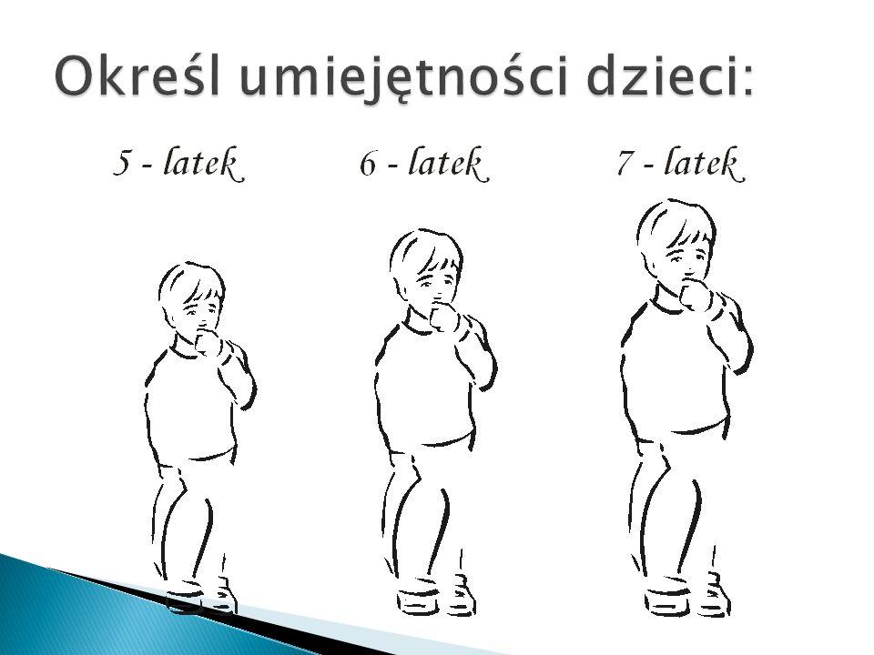 Określ umiejętności dzieci:
