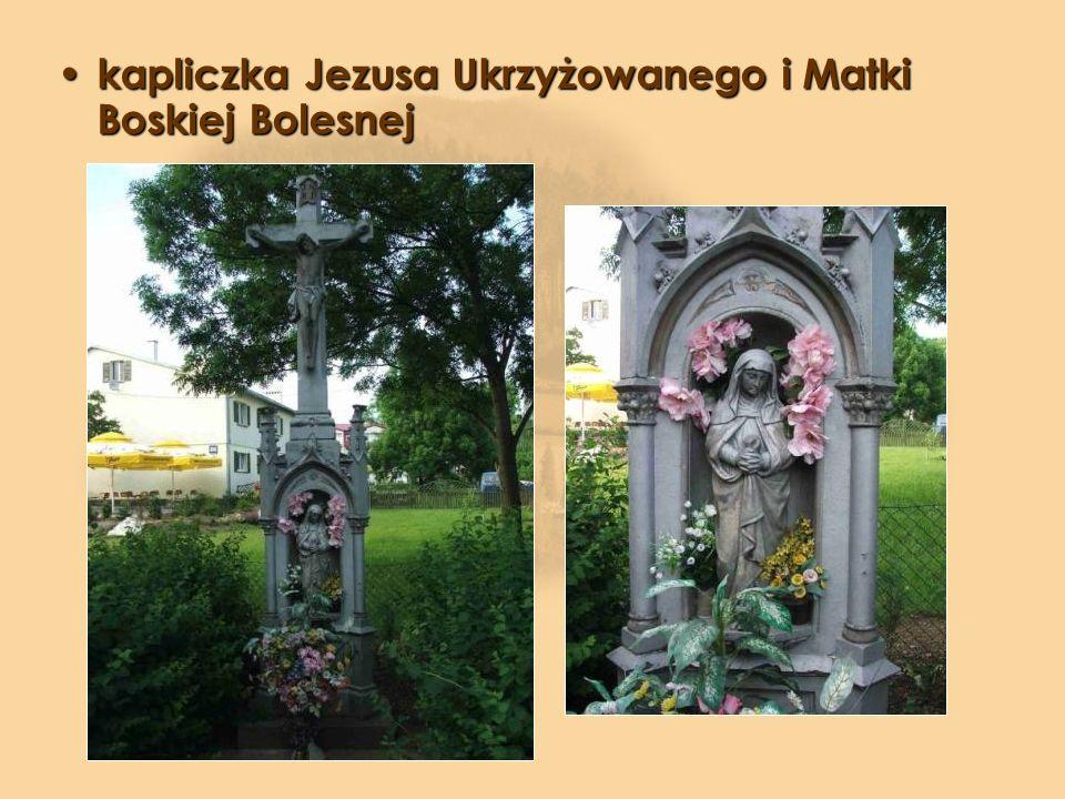 kapliczka Jezusa Ukrzyżowanego i Matki Boskiej Bolesnej