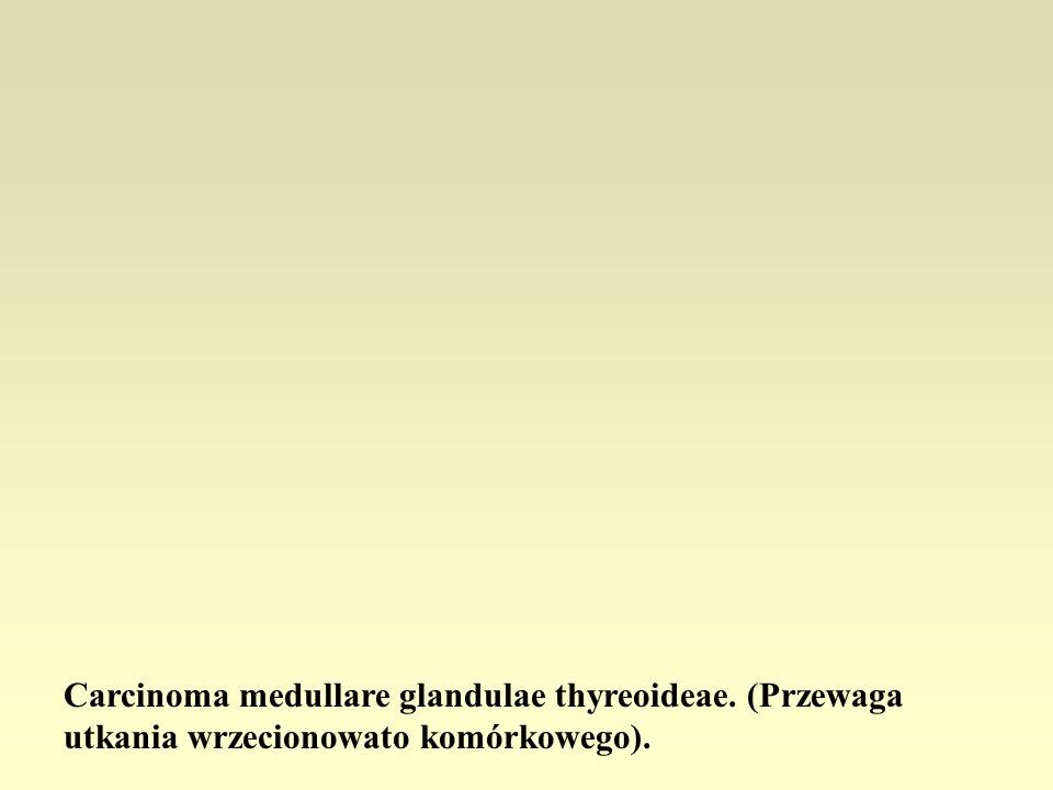 Carcinoma medullare glandulae thyreoideae