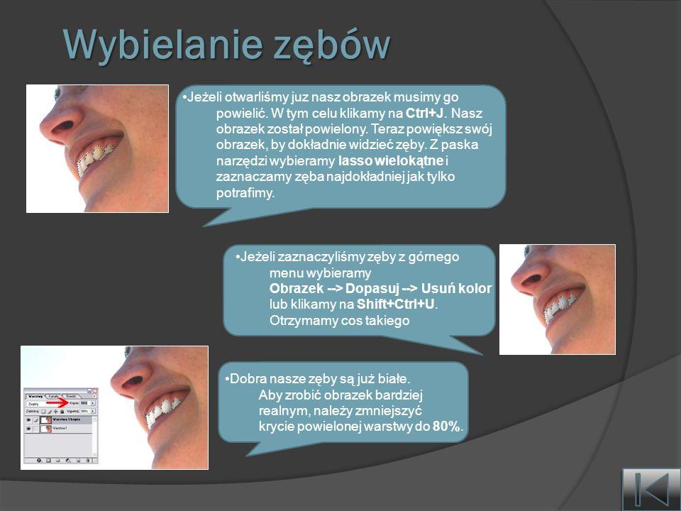 Wybielanie zębów Jeżeli otwarliśmy juz nasz obrazek musimy go
