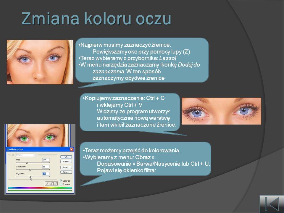 Zmiana koloru oczu Najpierw musimy zaznaczyć źrenice.