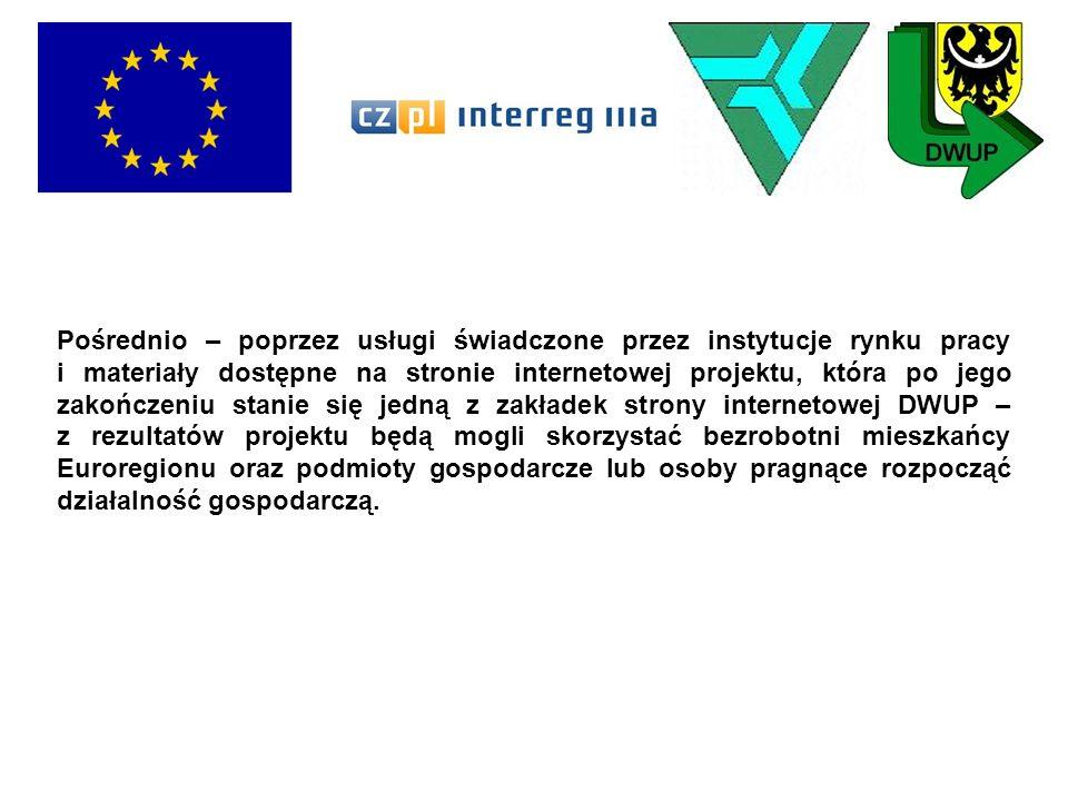 Pośrednio – poprzez usługi świadczone przez instytucje rynku pracy i materiały dostępne na stronie internetowej projektu, która po jego zakończeniu stanie się jedną z zakładek strony internetowej DWUP – z rezultatów projektu będą mogli skorzystać bezrobotni mieszkańcy Euroregionu oraz podmioty gospodarcze lub osoby pragnące rozpocząć działalność gospodarczą.