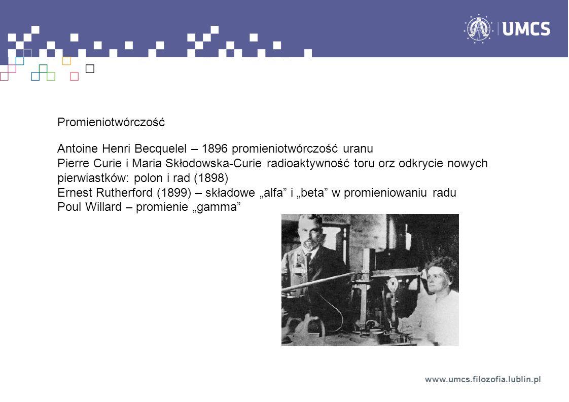 Antoine Henri Becquelel – 1896 promieniotwórczość uranu