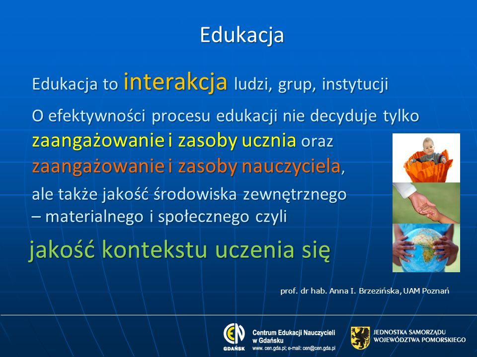 Edukacja Edukacja to interakcja ludzi, grup, instytucji