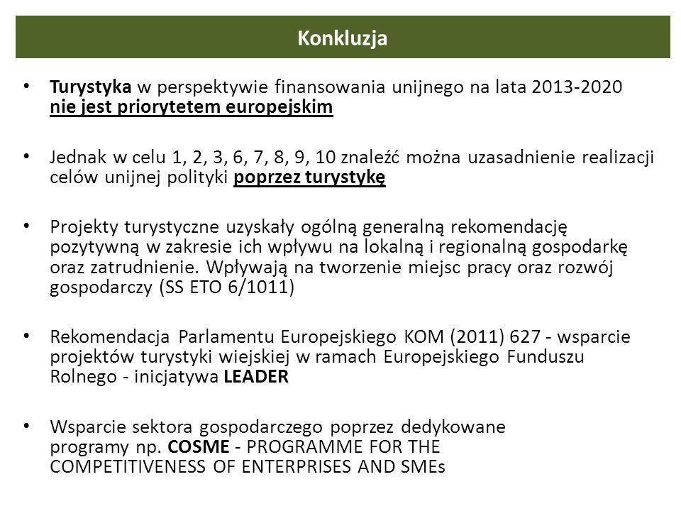 Konkluzja Turystyka w perspektywie finansowania unijnego na lata 2013-2020 nie jest priorytetem europejskim.