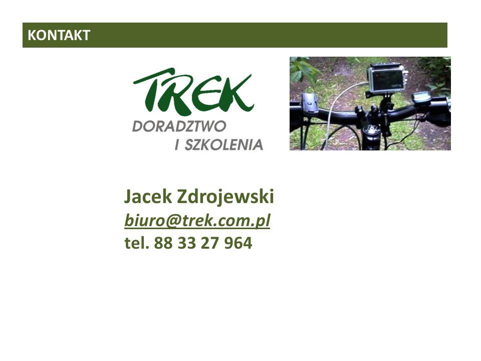 KONTAKT Jacek Zdrojewski biuro@trek.com.pl tel. 88 33 27 964