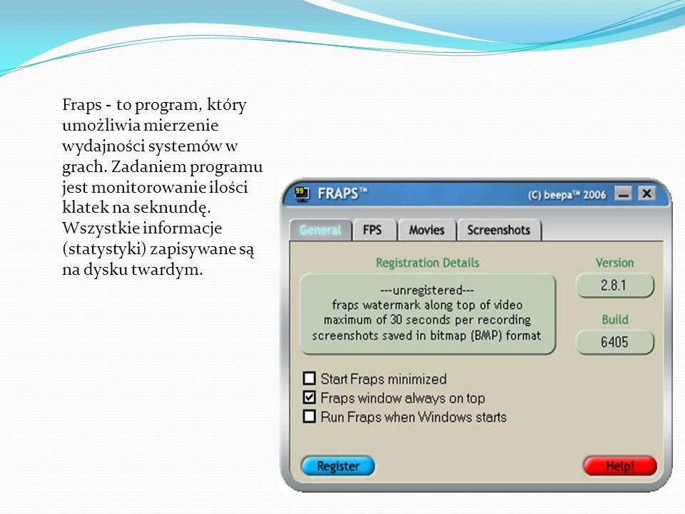 Fraps - to program, który umożliwia mierzenie wydajności systemów w grach.