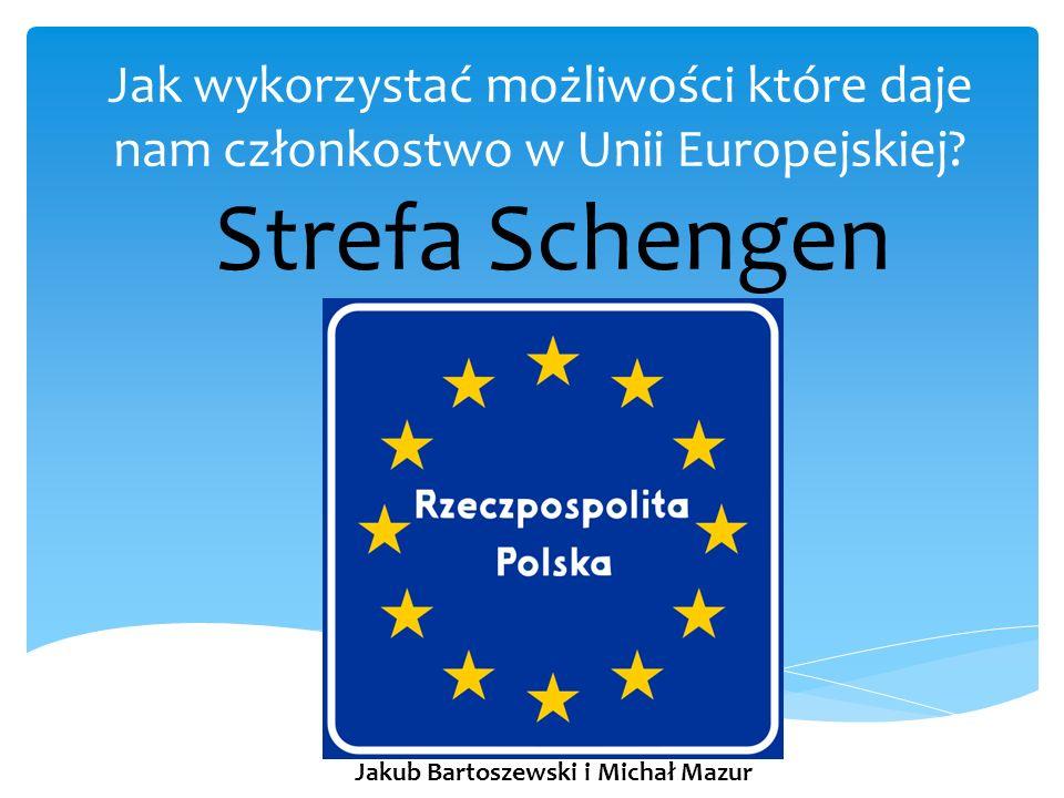 Strefa Schengen Jakub Bartoszewski i Michał Mazur