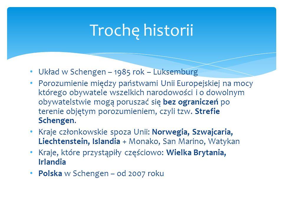 Trochę historii Układ w Schengen – 1985 rok – Luksemburg