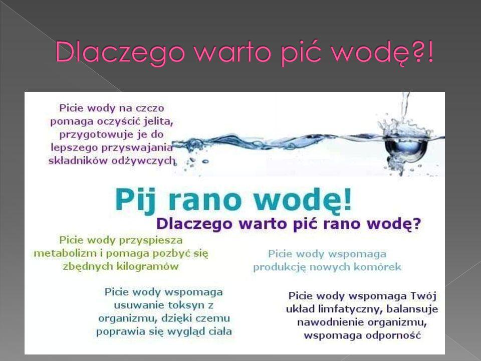 Dlaczego warto pić wodę !