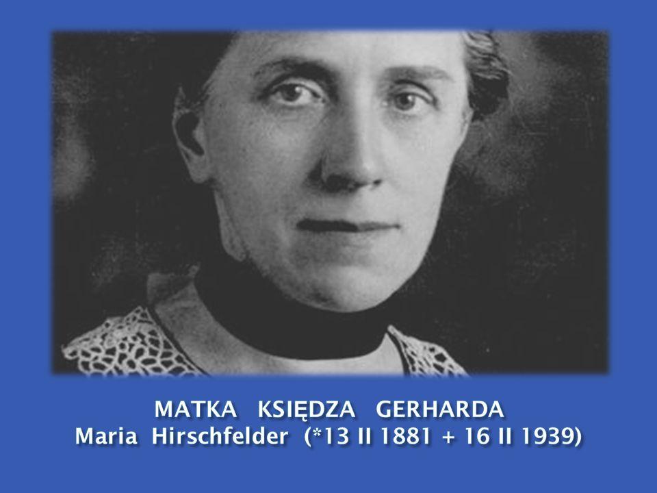 MATKA KSIĘDZA GERHARDA Maria Hirschfelder (*13 II 1881 + 16 II 1939)