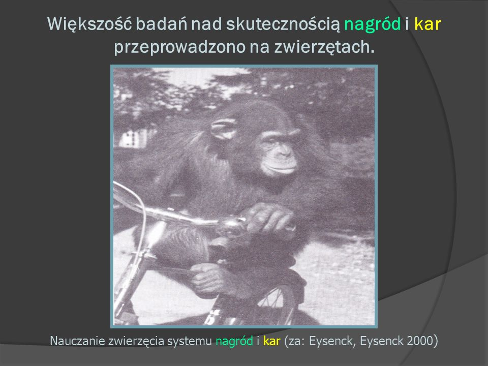 Nauczanie zwierzęcia systemu nagród i kar (za: Eysenck, Eysenck 2000)