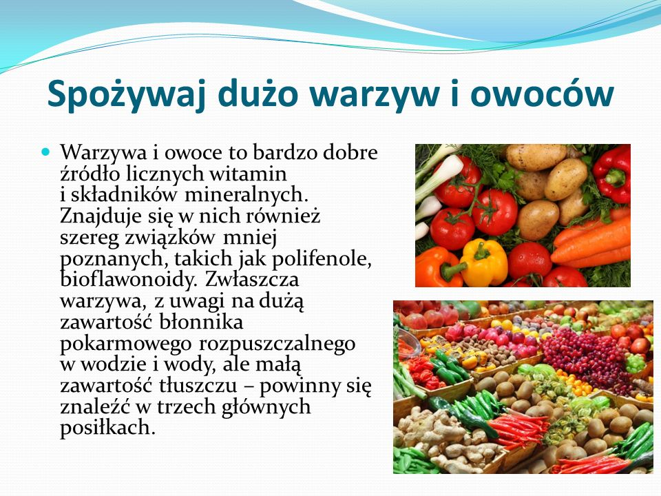 Spożywaj dużo warzyw i owoców