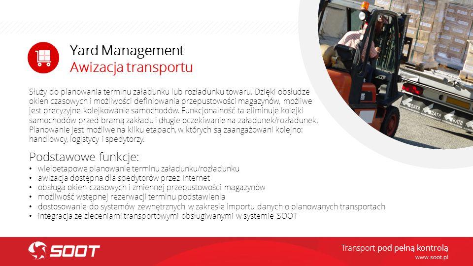 Yard Management Awizacja transportu Podstawowe funkcje: