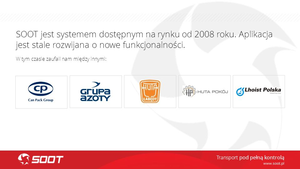 SOOT jest systemem dostępnym na rynku od 2008 roku