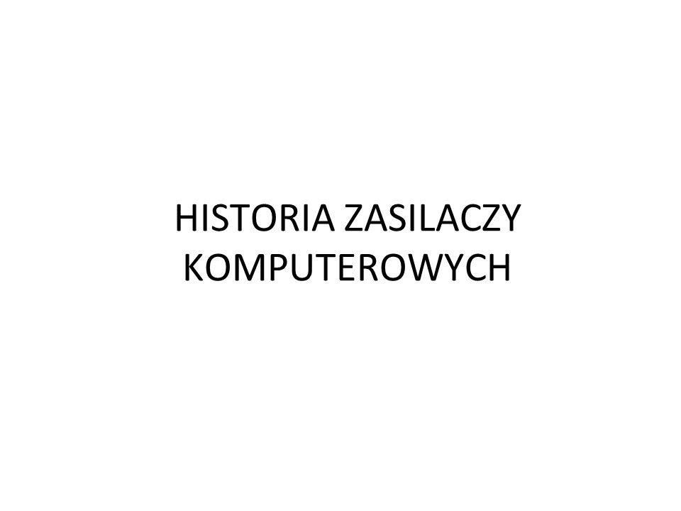 HISTORIA ZASILACZY KOMPUTEROWYCH